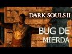 V�deo: Dark Souls 2 - BUG DE MIERDA en Bosque Sombrio