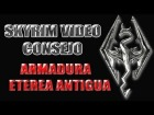 Skyrim Video Consejo - Armadura Et�rea Antigua
