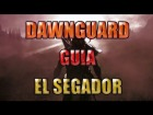 Skyrim Video Consejo - Dawnguard - El Segador