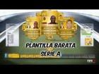 Fifa 14 Ultimate Team | Plantilla Barata 10K - Serie A