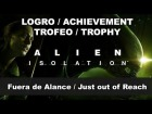 V�deo: Alien Isolation - Logro / Trofeo - Fuera de Alcance / Just out of Reach