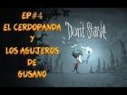 Don't Starve Guia | Ep# 4 El Cerdopanda y Los agujeros de gusano