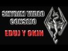 Skyrim V�deo Consejo - Eduj y Okin