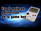 V�deo: Top  5 Perefericos Para La Game Boy