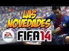 V�deo FIFA 14 FIFA 14: �Las novedades! V�deo-avance exclusivo