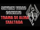 Skyrim Video Consejo - Encantamiento Trampa de Alma Exaltada