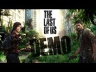 V�deo The Last of Us: The Last Of Us | Demo Las Afueras  | Sin Comentar | En Espa�ol