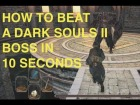 V�deo: How To Beat A Boss In Dark Souls II