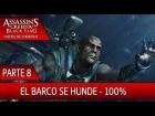 DLC Grito de Libertad - Parte 8 al 100% - Assassin's Creed 4 Black Flag