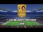 Fifa 14 Ultimate Team | Ligue 1 : Los Mejores Porteros