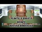 Fifa 14 Ultimate Team | Plantilla Barata 10K | Bronce - Austria Bundesliga