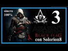 ASSASSIN\'S CREED 4 (#3) Secuencia 2 - Recuerdo 4, 5 y 6 (100%) | Gameplay / Walkthrough