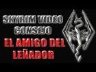 Skyrim Video Consejo - El Amigo Del Le�ador