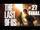 THE LAST OF US - Part 27 | Final / Epilogo | Gameplay en espa�ol, Walkthrough