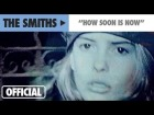 V�deo: The Smiths - How Soon Is Now? (Official Music Video)
