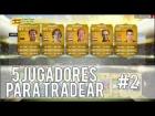 FIFA 14 UT | 5 Jugadores para tradear #2