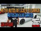 GTA 5: Meter Autos de Lujo a tu Garaje | SIN AYUDA | Coches de lujo GRATIS 1.11