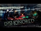"DISHONORED_ Cap 3.2.- ""DECANO SUPREMO CAMPBELL"" by Cuban Doce"