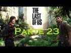 V�deo The Last of Us: The Last Of Us - Parte 23 - Espa�ol