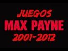 V�deo: Juegos de - Max Payne (2001-2012)