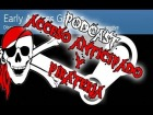 V�deo: PODCAST [EARLY ACCESS Y PIRATERIA]