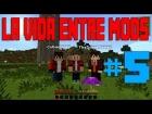 V�deo: Un boss con 1.200 de vida o.O | EP.5 | LA VIDA ENTRE MODS | Minecraft con The_David y cubano