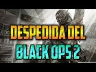 V�deo Call of Duty: Black Ops 2: �Qu� quer�is ver de Ghosts y BF4? | Despedida de Black Ops 2
