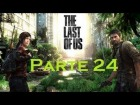 V�deo The Last of Us: The Last Of Us - Parte 24 - Espa�ol
