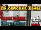 GTA 5 Online : Usar Armas Dentro del Garage | Trollear y Matar a Tus Amigos Y Enemegos | 1.12
