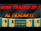 Fifa Ultimate Team 14 | Gu�a de tradeo Ep.1 | Al Descarte