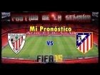 V�deo:  Athletic Bilbao -- Atl�tico de Madrid  *Igualadisimo* Mi pron�stico   Partido de la Semana  
