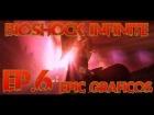 Bioshock Infinite PC|MaxSettings|FullHD|GTX560ti-oc|i7-2600k - Ep.6 - Epic Gr�ficos...