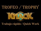 Knack - Trofeo  - Trabajo r�pido