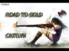 V�deo: Road to Gold | Cap. 1 | Caitlyn