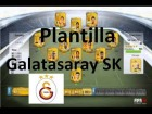 Fifa 14 Ultimate Team | Plantilla - Galatasaray SK