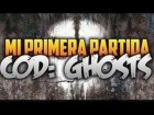 V�deo Call of Duty: Ghosts: ''Mi primera partido en GHOSTS''