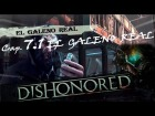 "DISHONORED _ Cap 7.1- ""EL GALENO REAL"" by Cuban Doce"