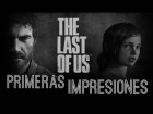 The Last Of Us // Primeras Impresiones