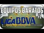 [Nueva Serie] Equipos Baratos #1 Liga BBVA - FUT14