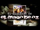 """V�deo: El Misterio de """"El Mago de Oz"""""""