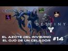 V�deo Destiny Destiny - Walkthrough #14 - El Azote del Invierno - El Ojo de un Celador - Coop- Dif�cil - Espa�ol- Gu�a 100%
