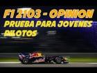 V�deo: QUIERO VUESTRA OPINI�N | Prueba para j�venes pilotos | F1 2013