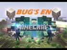 Descubriendo el subsuelo - Bug's en minecraft