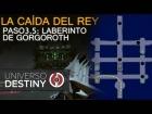 V�deo Destiny GU�A RAID LA CA�DA DEL REY | PASO 3.5: EL LABERINTO DE GOLGOROTH Y SUS SECRETOS | GU�A DE INCURSI�N
