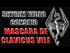 Skyrim V�deo Consejo - Mascara de Clavicus Vile