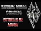 Skyrim Video Consejo - Estrella de Azura