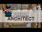 V�deo: Inusual Games - CONOCIENDO A LOS PRESOS!  Prison Architect #2