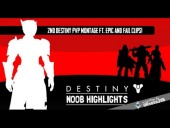 Video Destiny - Destiny | NOOB HIGHLIGHTS