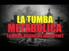 V�deo: LA TUMBA METAB�LICA, EL METABOLISMO DA�ADO Y OTROS CUENTOS DE VIEJAS
