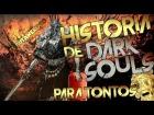 V�deo: DARK SOULS PARA TONTOS